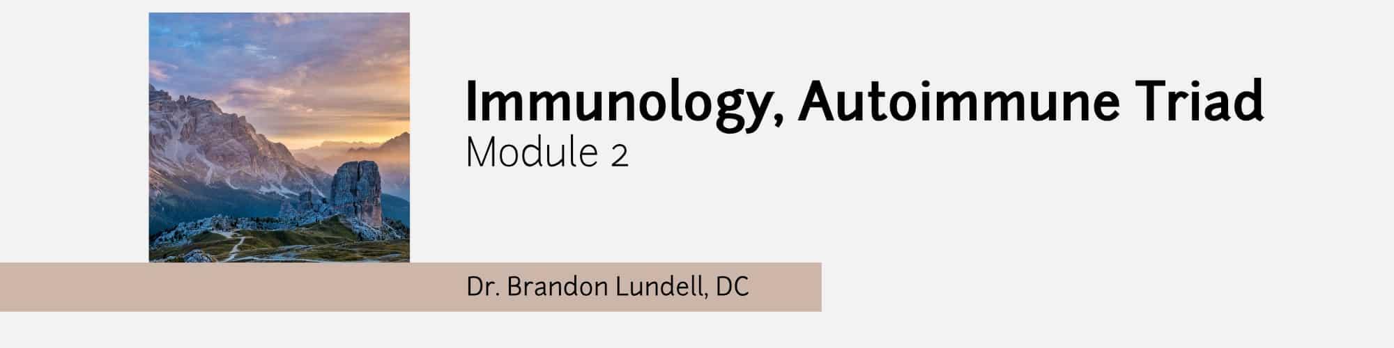 Module 2 - Immunology, Autoimmune Triad
